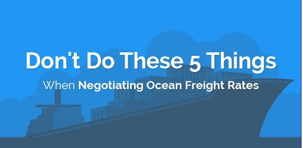 5 Things to Avoid When Negotiating Ocean Freight Rates