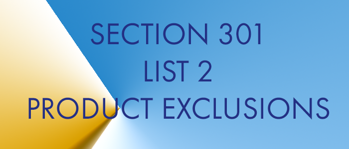 Section 301 List 2 Product Exclusions