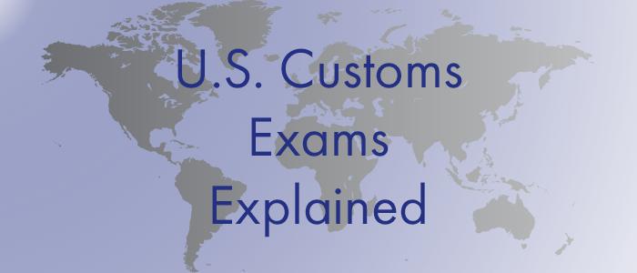 US Customs Exams