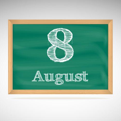 August 8, inscription in chalk on a blackboard