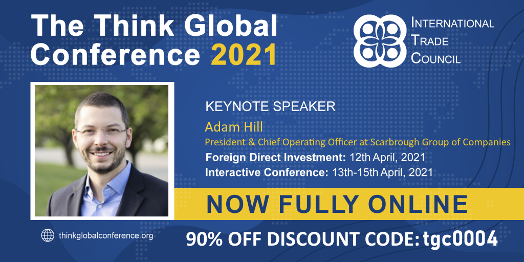 International Trade Council's Think Global Conference 2021 keynote speaker.